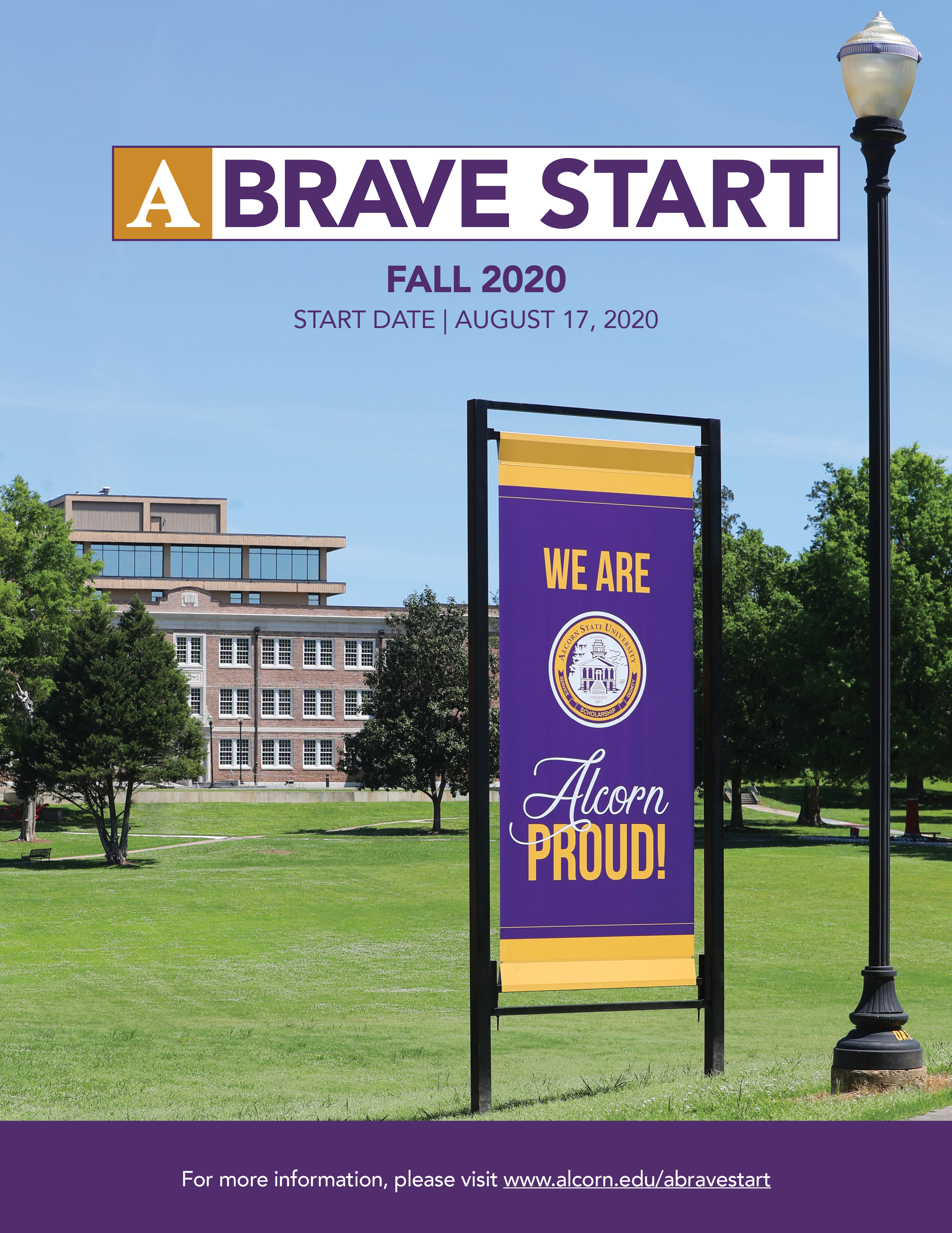 (A Brave Start. Fall 2020. Start Date August 17, 2020. (Picture of Bowles Hall with sign displaing