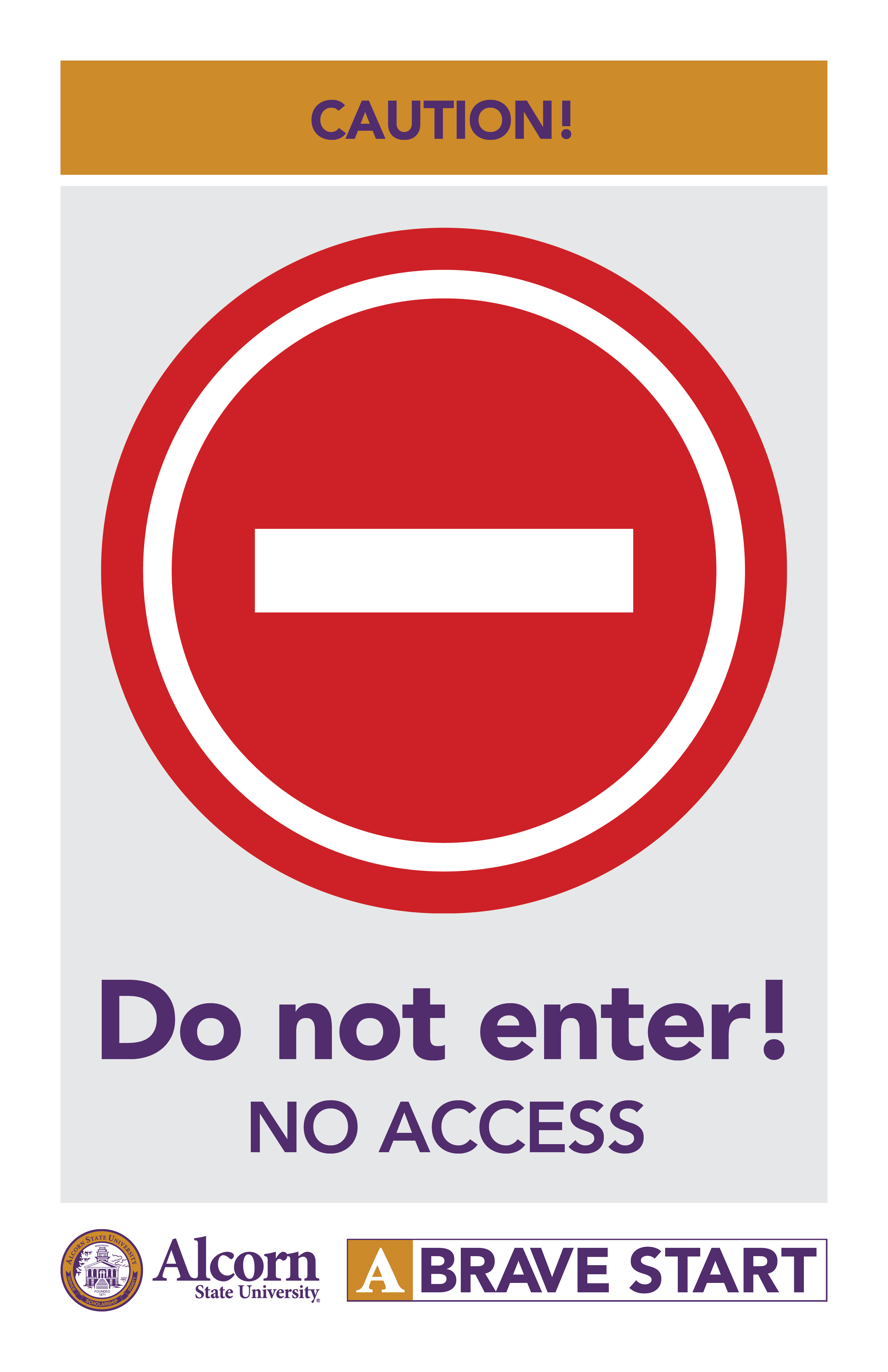 CAUTION! (Picture of no entry red circle) Do not enter! NO ACCESS (Alcorn logo mark. A Brave Start logo mark.)