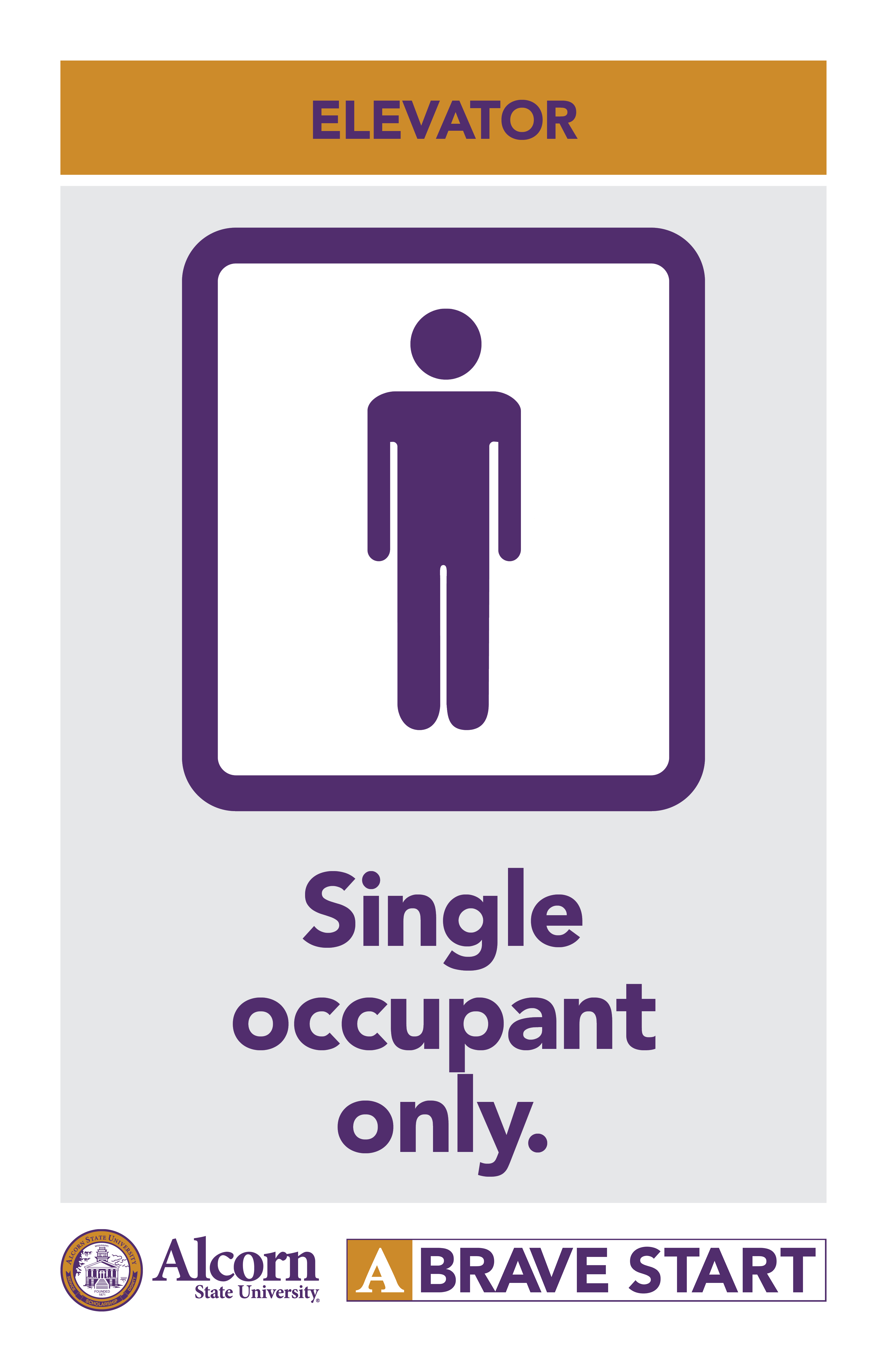 ELEVATOR. (Picture of a person in an elevator) Single occupant only. (Alcorn logo mark. A Brave Start logo mark.)