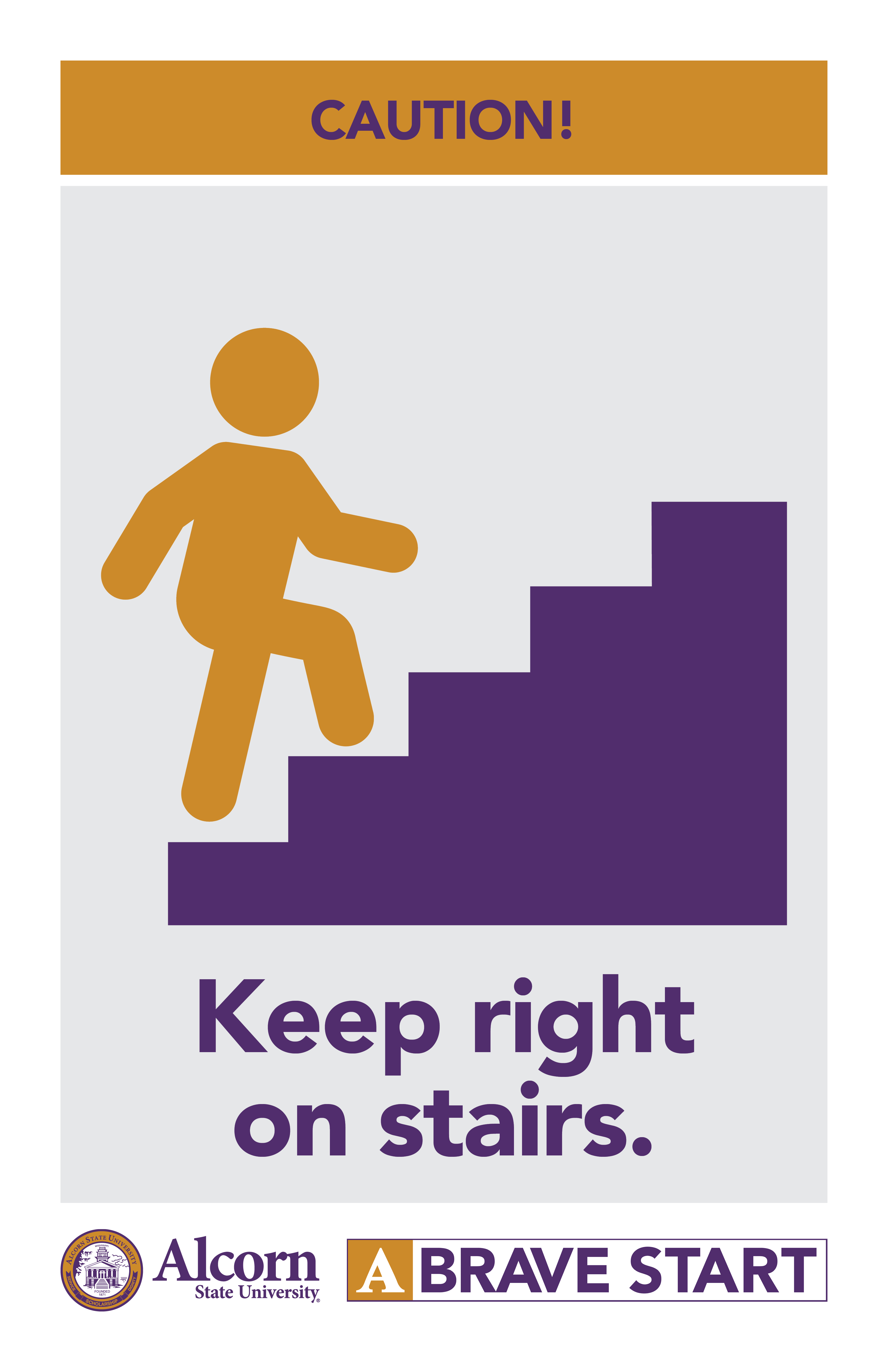 CAUTION! (Picture of a person walking up stairs) Keep right on stairs. (Alcorn logo mark. A Brave Start logo mark.)