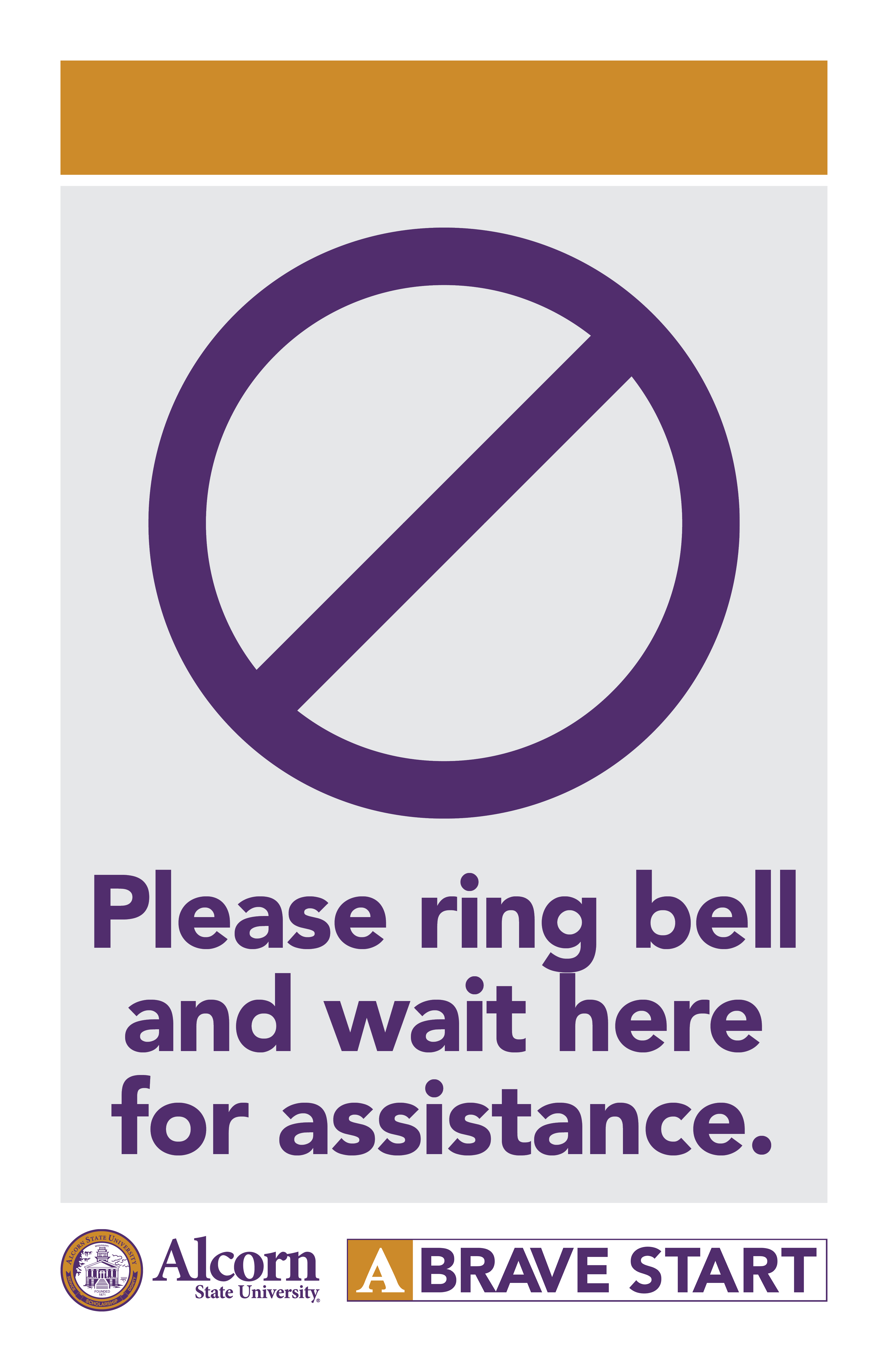 (Picture of a caution sign) Please ring bell and wait here for assistance. (Alcorn logo mark. A Brave Start logo mark.)