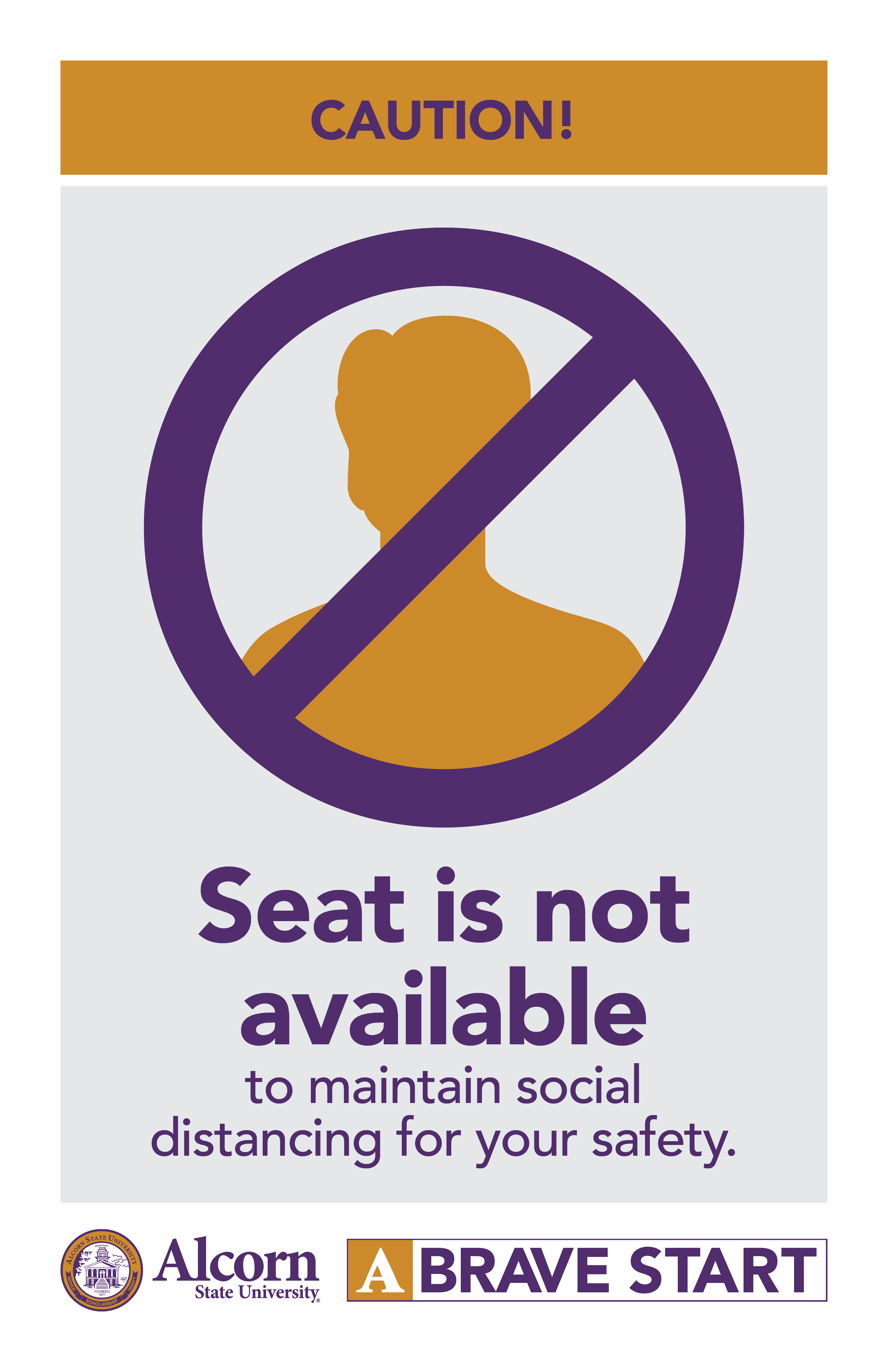 CAUTION! (Picture of a person with a line marked through) Seat is not available to maintain social distancing for your safety. (Alcorn logo mark. A Brave Start logo mark.)